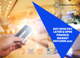 Free Report – Buy Now Pay Later & ePOS Finance Market Outlook 2021