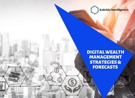 Digital Wealth Management Strategies & Forecasts 2021